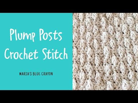 Plump Posts Stitch Crochet Tutorial