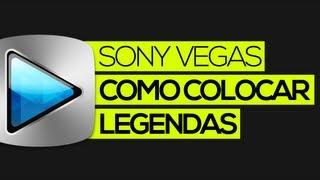 Tutorial Sony Vegas: Como colocar legendas no vídeo