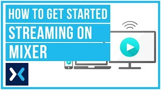 How To Get Started Streaming On Mixer - Full Tutorial 🔴