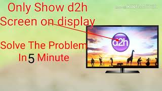 How to repair videocon d2h set top box||Only Show d2h on screen|| Hindi