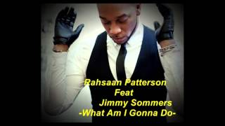 Play What Am I Gonna Do (Featuring Rahsaan Patterson)