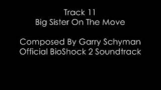BioShock 2 Soundtrack: Track 11 Big Sister On The Move
