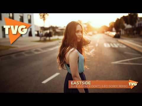 Eastside - Ellie (Loyal X Don't) (Leo Gordy Remix)