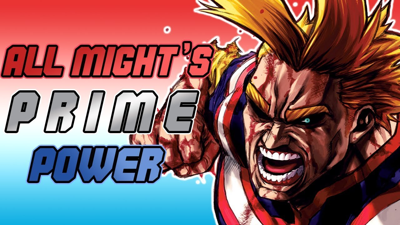 The POWER of All Might in His PRIME! (My Hero Academia)