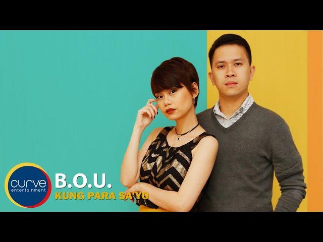 B.O.U. | Kung Para Sayo | Official Lyric Video