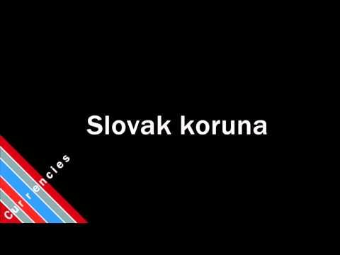 How to Pronounce Slovak koruna