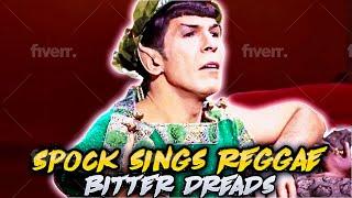"""Spock Sings Reggae - """"Bitter Dreads"""""""