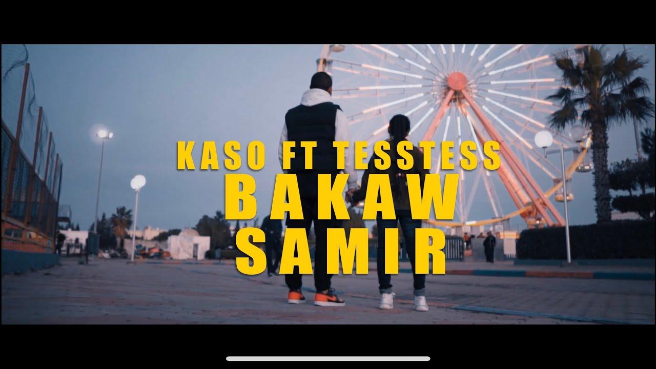 Download KASO FT TESSTESS - BAKAW SAMIR (OUTRO)