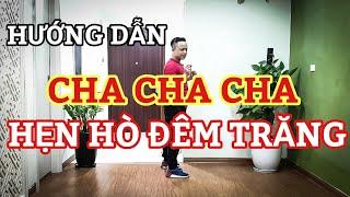 Hướng Dẫn Chậm HẸN HÒ ĐÊM TRĂNG-CHA CHA / Leo ( Bài khớp nhạc Bấm🔽 )