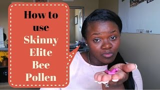 How to use Skinny Elite Bee Pollen Weight Loss- Lose weight now!