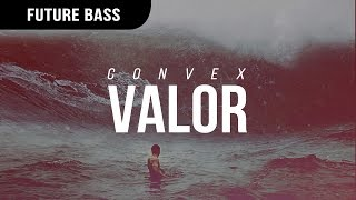 Convex - Valor