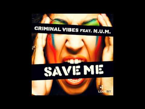 Criminal Vibes a.k.a. Paul Jockey feat NUM - Save Me (club mix)