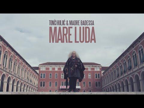 MARE LUDA - TONCI HULJIC & MADRE BADESSA (OFFICIAL VIDEO 2021) HD