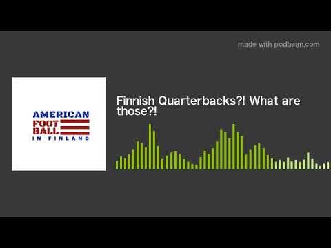 Finnish Quarterbacks?! What are those?!