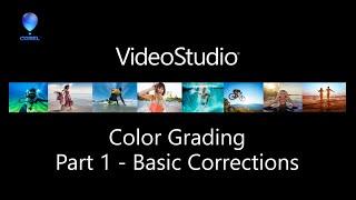 VideoStudio Color Grading - Part 1/3 - Basic Corrections