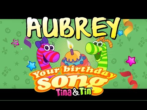 Tina & Tin Happy Birthday AUBREY (Personalized Songs For Kids) #PersonalizedSongs