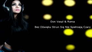 Don Vasyl & Roma - Bez Dźwięku Strun Się Nie Spełniają Czary