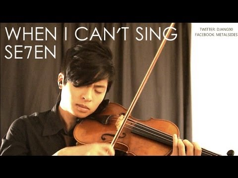 WHEN I CAN'T SING Violin Cover - SE7EN - Daniel Jang