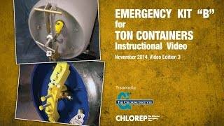 "B-DVD) How to Use the Chlorine Institute Emergency Kit ""B"" for Chlorine Ton Containers"