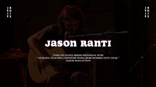 Download Lagu Jason Ranti - Seorang Ayah Rela Disodomi Waria ( Unofficial Lyrics ) mp3