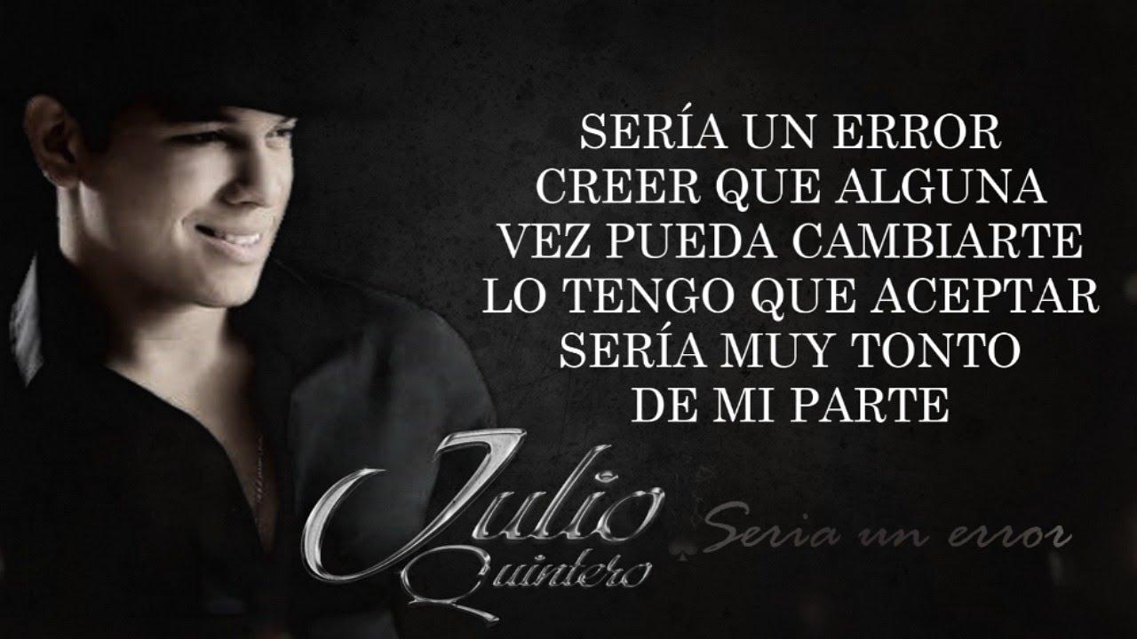 (LETRA) ¨SERÍA UN ERROR¨ - Julio Quintero (Lyric Video)