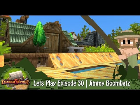 Timber & Stone | Lets Play Episode 30 | Jimmy Boombatz