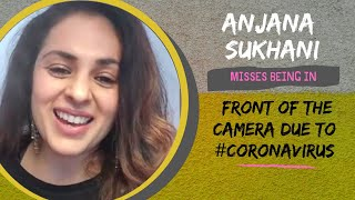 Anjana Sukhani misses being on the sets of a film and in front of the camera