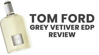 TOM FORD GREY VETIVER EDP REVI…