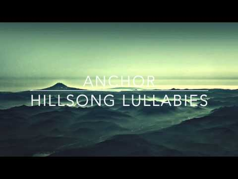 Anchor - Hillsong Worship - Solo Piano Lullaby Instrumental Cover