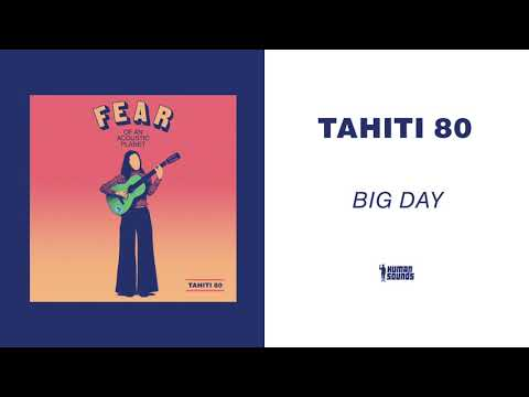 Tahiti 80 - Big Day (Acoustic Version) Mp3