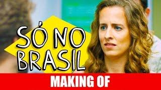 Vídeo - Making Of – Só no Brasil