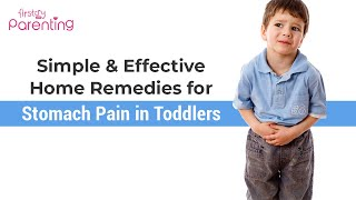 8 Home Remedies for Stomach Pain in Toddlers