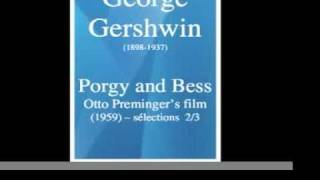 George Gershwin : Porgy and Bess, Otto Preminger's film (1959) -- sélections 2/3