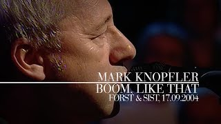 Mark Knopfler - Boom, Like That (Først & sist, 17.09.2004)