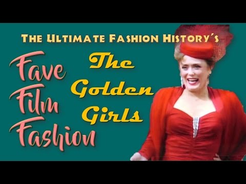 """FAVE FILM FASHION: """"The Golden Girls"""" (1985-1992)"""