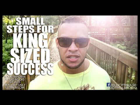 Small Steps For KING Sized Success