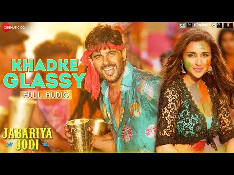 Khadke Glassy - Full Audio | Jabariya Jodi | Sidharth Malhotra & Parineeti Chopra| Yo Yo Honey Singh