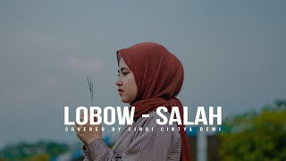 LOBOW - SALAH COVER CINDI CINTYA DEWI (COVER MUSIC VIDEO)