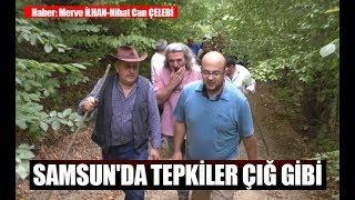 Samsun'da Tepkiler Çığ Gibi
