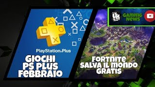 FORTNITE SAVE THE FREE WORLD, FREE GAMES PS PLUS OF FEBBRAIO