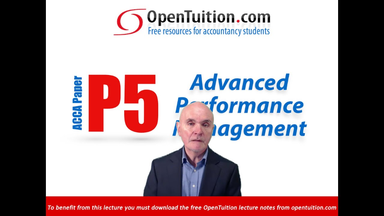 Free ACCA P5 lectures, online videos, Advanced Performance