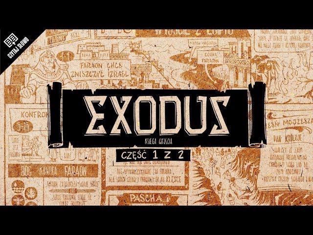 Omówienie: Exodus (Księga Wyjścia), część 1 (rozdziały 1-18)