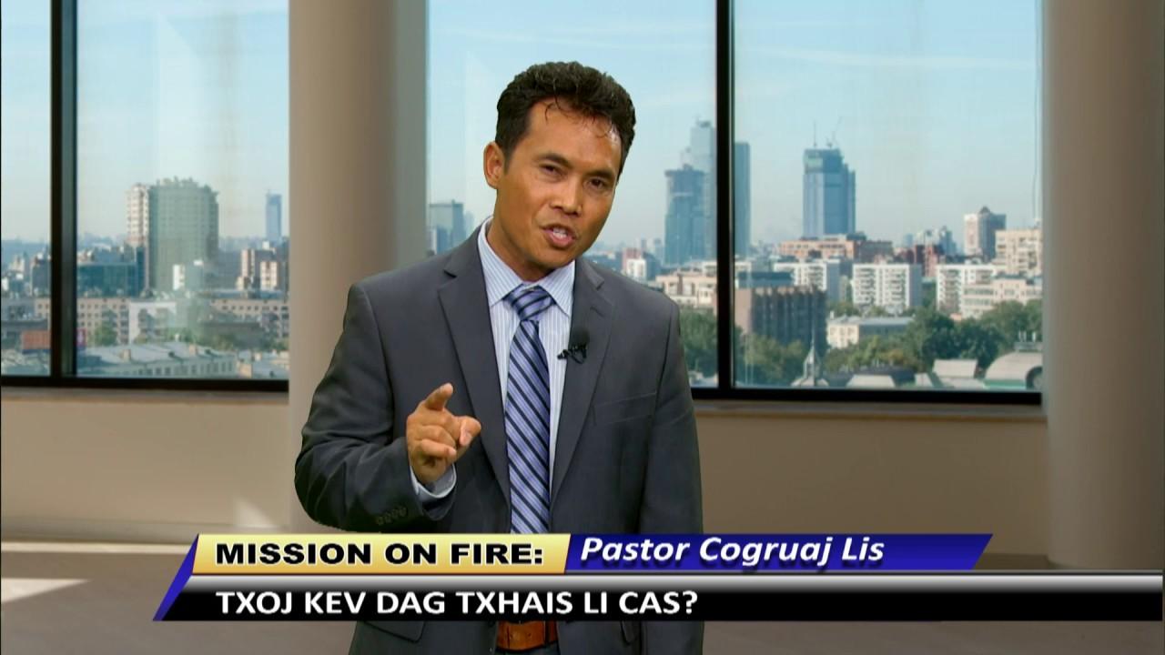 MISSION ON FIRE: Txoj Kev Dag Txhais Li Cas with Pastor Cogruaj Lis.