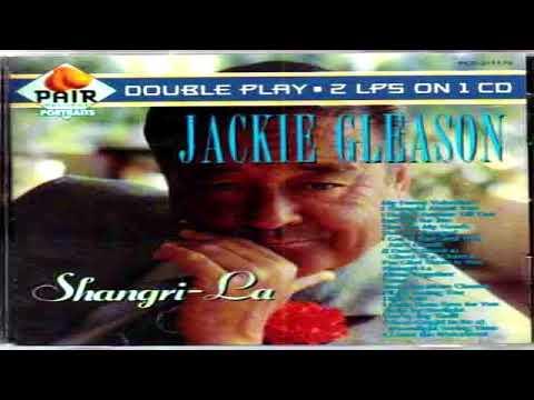 Jackie Gleason - Shangri La  GMB