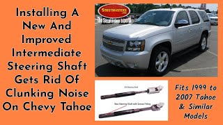 How To Replace The Intermediate Steering Shaft On A Chevrolet Tahoe