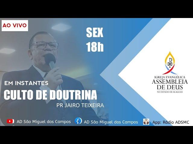 Culto de Doutrina - AD São Miguel dos Campos/AL  | 23/07/2021.