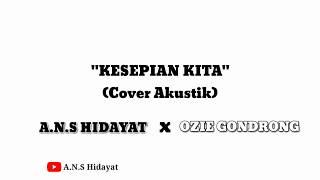 PASS BAND - KESEPIAN KITA || Cover by A.n.s Hidayat (Video Lirik)