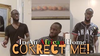 Download Clifford Owusu Comedy - In An African Home: Correct Me! (Clifford Owusu)