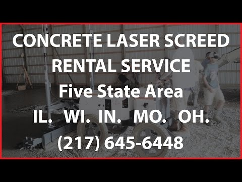 Concrete Laser Screed Contractor (217) 645-6448 Laser Screed Rental in Illinois Indiana Missouri