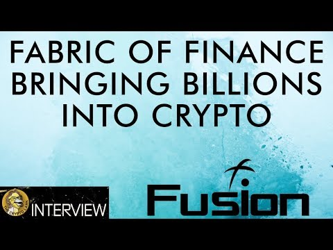 Fusion The Fabric of Crypto Finance & Bringing Billions To Blockchain Economy